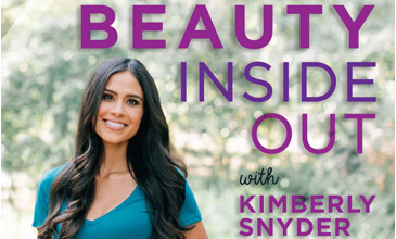 Beauty Inside Out With Kimberly Snyder Episode 207